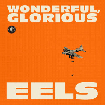 Eels - Wonderful, Glorious