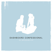 Dashboard Confessional - So Impossible EP