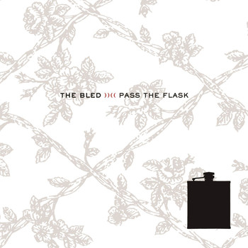 The Bled - Pass the Flask (Explicit)