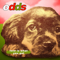 Odds - Love Is What You Get