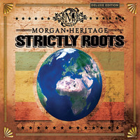 Morgan Heritage - Strictly Roots (Deluxe Edition)