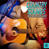 Merle Haggard - Country Sounds With Merle Haggard, Vol. 1