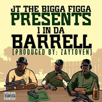 JT The Bigga Figga - 1 In da Barrell (Explicit)