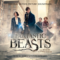 James Newton Howard - Fantastic Beasts and Where to Find Them (Original Motion Picture Soundtrack)