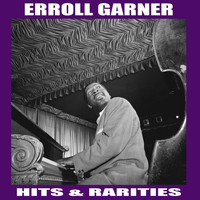 Erroll Garner - Hits & Rarities