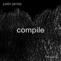 Justin James - Compile