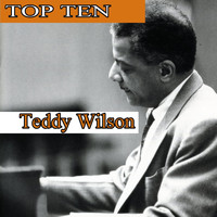 Teddy Wilson - Top Ten