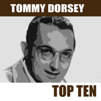 Tommy Dorsey - Top Ten