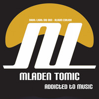 Mladen Tomic - Addicted To Music
