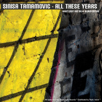 Sinisa Tamamovic - All These Years