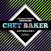 Chet Baker - Legendary Collection: Headline (Chet Baker Anthology)