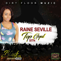 Raine Seville - Top Gyal Sitn - Single