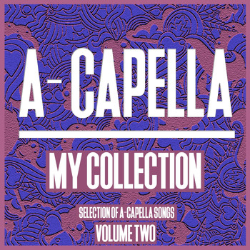 Various Artists - A-Cappella My Collection, Vol. 2 - A Cappella Tools