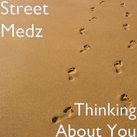Street Medz - Thinking About You