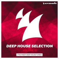 Various Artists - Armada Deep House Selection, Vol. 15 (The Finest Deep House Tunes)
