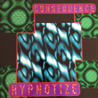 Consequence - Hypnotize