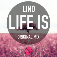 Lino - Life Is