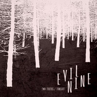Evil Nine - Two Truths
