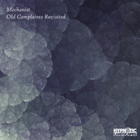 Mechanist - Old Complaints Revisited LP