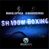 Audioleptika, HouseKeepers - Shadow Boxing
