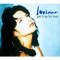 Luciana - Get It up for Love