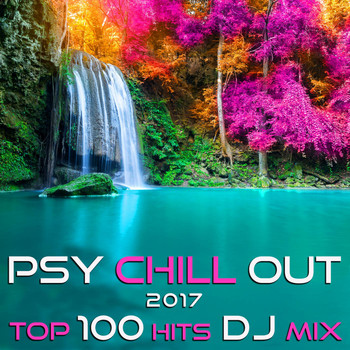 Chill Out Doc - Psy Chill Out 2017 Top 100 Hits DJ Mix