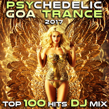 Goa Doc - Psychedelic Goa Trance 2017 Top 100 Hits DJ Mix