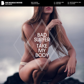 Bad Surfer - Take My Body