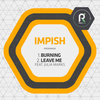Impish - Burning / Leave Me