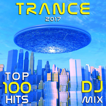 Goa Doc - Trance 2017 Top 100 Hits DJ Mix