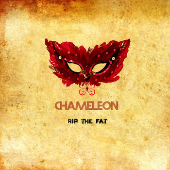 CHAMELEON - Rip the Fat