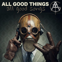 All Good Things - All Good Songs