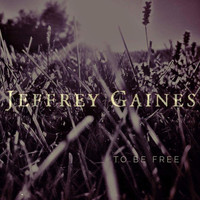 Jeffrey Gaines - To Be Free