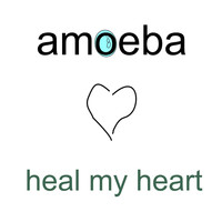 Amoeba - Heal My Heart