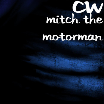 CW - Mitch the Motorman