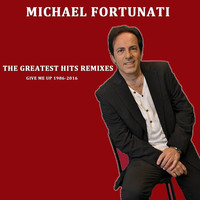 Michael Fortunati - The Greatest Hits Remixes (1986-2016)
