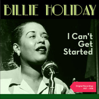 Billie Holiday - I Can't Get Started (Original Recordings 1937 - 1938)