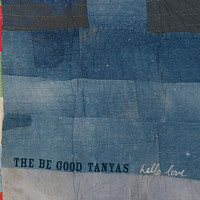 The Be Good Tanyas - Hello Love