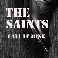 The Saints - Call It Mine (Explicit)