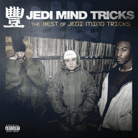 Jedi Mind Tricks - The Best of Jedi Mind Tricks (Explicit)