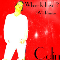 Colin - Where Is Love? (JW's Remixes)