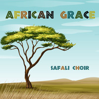 Safali Choir - African Grace