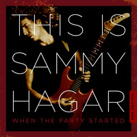 Sammy Hagar - This Is Sammy Hagar: When the Party Started, Volume 1