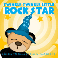 Twinkle Twinkle Little Rock Star - Lullaby Versions of Disney Classics V2