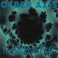 Cyber Axis - The Way I Feel - EP