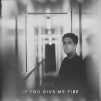 Benjamin Francis Leftwich - If You Give Me Fire