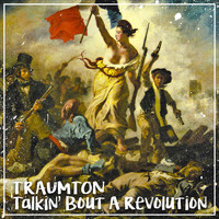 Traumton - Talkin' Bout a Revolution