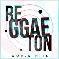 Varios Artistas - Reggaeton World Hits (Explicit)