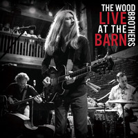 The Wood Brothers - Live at the Barn