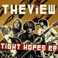 The View - Tight Hopes EP
